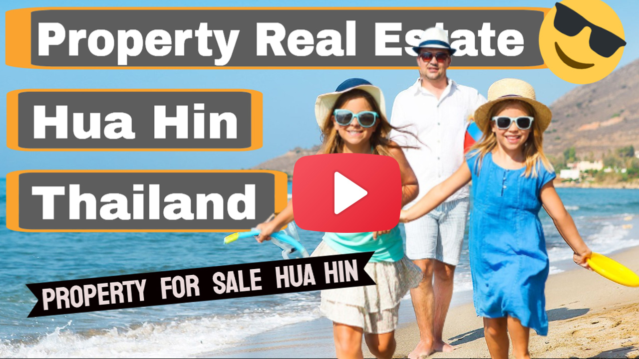 Videos of Property Real Estate Hua Hin Thailand